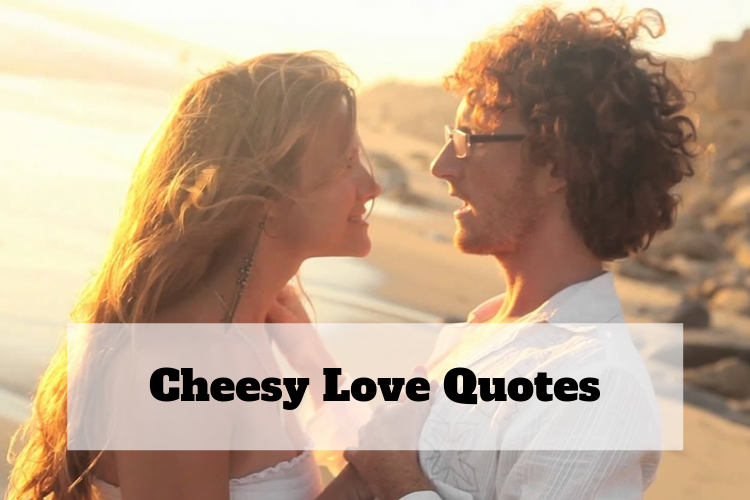 65+ Cheesy Love Quotes, I Wanna Be Your Girlfriend