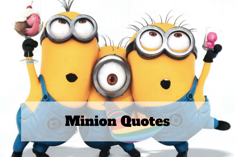 68+ Best Minions Quotes Image, Funny Yet Nonsense Minion