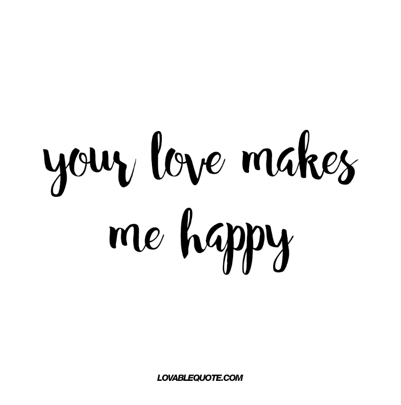 50+ You Make Me Happy Quotes, Happy With Someone You Love