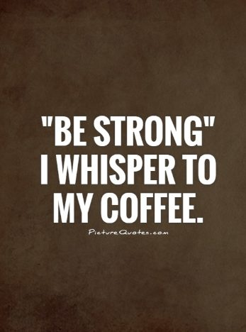 190 Coffee Quotes Inspiration Words Of Warmth Coffee