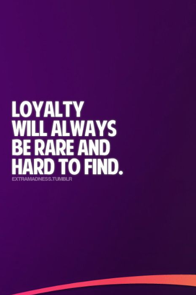 i am loyal quotes