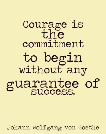it takes courage quotes