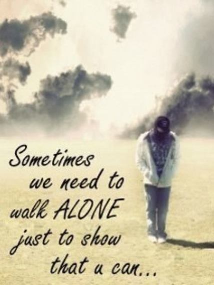 its better to be alone