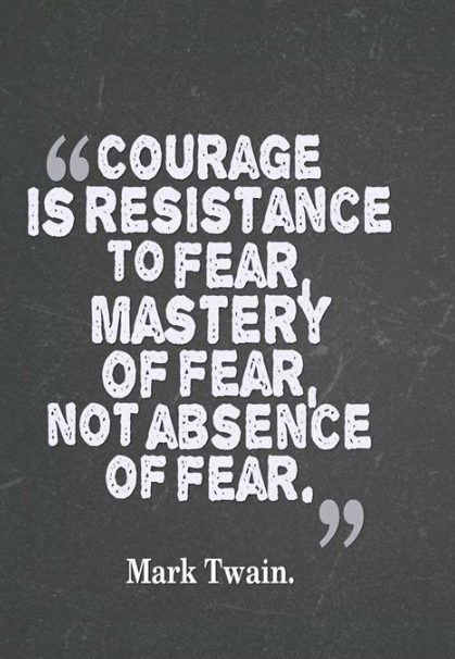 quotes on fear and courage inspiring quotes about courage